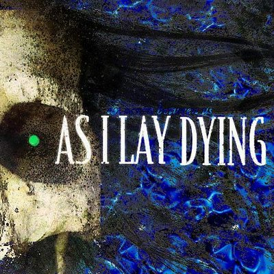as i lay dying1 As i lay dying might be one of the most important works in american literature, but it just sounds to us like the greatest of all childhood games: the oregon trail that reminds us to tell you that as i lay dying features no fewer than fifteen different narrators, which can complicate the heck out of any trail.