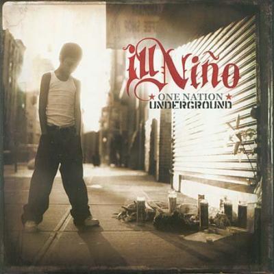 Ill Niño - One Nation Underground 2005